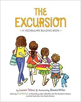 5fd3d7f9fad7 The Excursion: A Vocabulary Building Book: Lauren Telesz, Brad Meltzer,  Sharee Miller: 9781938846892: Amazon.com: Books