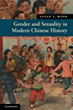 Gender and Sexuality in Modern Chinese History 1st Edition