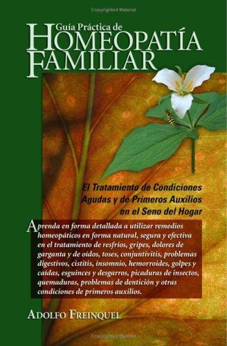 Guia Practica de Homeopatia Familiar -       El Tratamiento de Condiciones Agudas y de Primeros Auxilios en el Seno del Hogar PDF