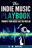 The Indie Music Playbook: Promote Your Music Like The Pros Do