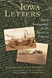 Iowa Letters: Dutch Immigrants on the American Frontier (Historical Series of the Reformed Church in America)