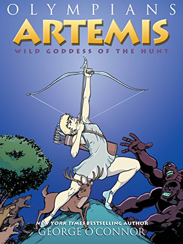 Olympians: Artemis: Wild Goddess of the Hunt by First Second