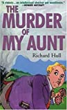 The Murder of My Aunt, Richard Hull, 1558820388