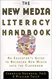 The New Media Literacy Handbook, Cornelia Brunner and William Tally, 0385496141