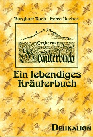 Ein lebendiges Kräuterbuch. Otzberger Kräuterbuch
