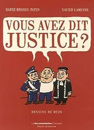 Vous avez dit justice ? par Marie Brossy-Patin