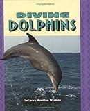 Diving Dolphins, Laura Hamilton Waxman, 082250684X