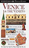 Venice and the Veneto, Deni Bown and DK Travel Writers Staff, 1564588610
