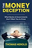 #8: The Money Deception - What Banks & Governments Don't Want You to Know
