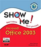 Show Me Microsoft Office 2003, Steve Johnson and Perspection, Inc. Staff, 0789730073