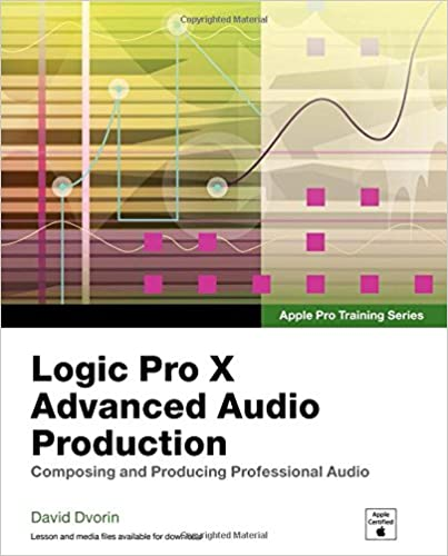 Apple Pro Training Series: Logic Pro X Advanced Audio Production: Composing And Producing Professional Audio Descargar ebooks PDF