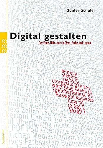 Digital gestalten: Der Erste-Hilfe-Kurs in Typo, Farbe und Layout (für Mac und PC) Taschenbuch – 1. Februar 2005 Günter Schuler Rowohlt Taschenbuch Verlag 3499612534 Anwendungs-Software