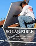 Solar Bible: Guide to Design/Build Solar Electric