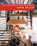 Architecture and Hygiene, Adam Kalkin, 0713487895