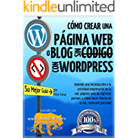 CÓMO CREAR UNA PÁGINA WEB O BLOG: con WordPress, sin Código, en su propio dominio, en menos de 2 horas! (THE MAKE MONEY FROM HOME LIONS CLUB)