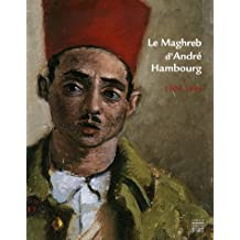 Le Maghreb d'André Hambourg, 1909-1999