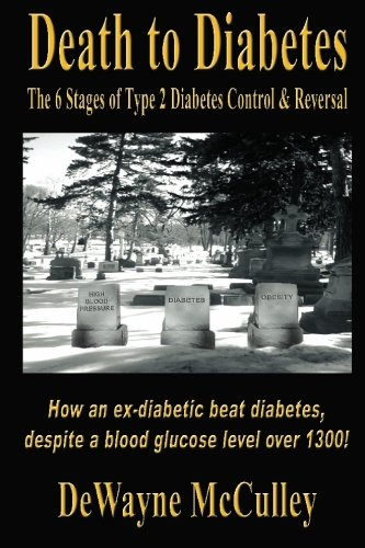 Death to Diabetes: The Six Stages of Type 2 Diabetes Control & Reversal