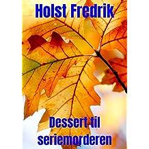Dessert til seriemorderen (Danish Edition)