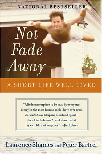 Not Fade Away : A Short Life Well Lived pdf