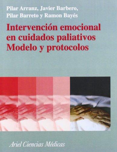 Descargar Libro Intervención Emocional En Cuidados Paliativos. Modelo Y Protocolos. Ramón Bayés