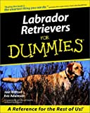 Labrador Retrievers For Dummies (For Dummies (Computer/Tech))