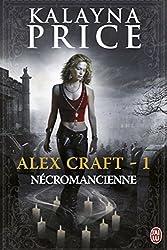 Alex Craft (Tome 1) - Nécromancienne (J'ai lu Darklight) (French Edition)