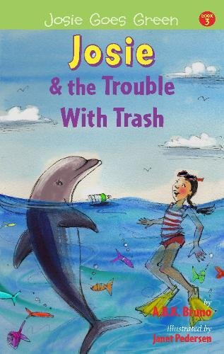 Josie and the Trouble with Trash (Josie Goes Green)