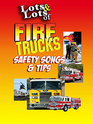 (Lots & Lots of Fire Trucks - Safety Songs & Tips )