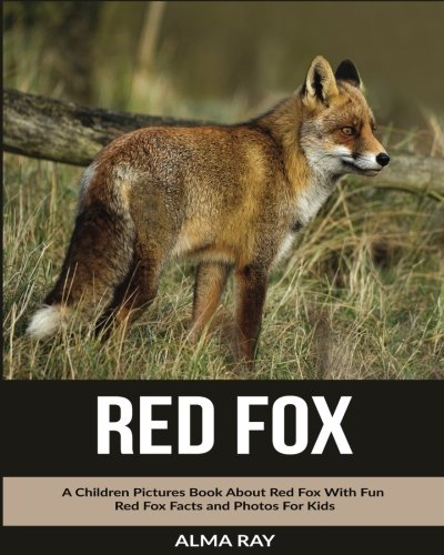 Download Red Fox: A Children Pictures Book About Red Fox With Fun Red Fox Facts and Photos For Kids pdf epub