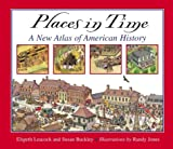 Places in Time, Susan Buckley and Elspeth Leacock, 0395979587