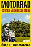 Motorradtouren Süddeutschland. Über 65 Rundfahrten