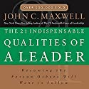 The 21 Indispensable Qualities of a Leader: Becoming the Person Others Will Want to Follow Audiobook by John C. Maxwell Narrated by Wayne Shepherd