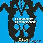 Deviant Behavior | Mike Sager