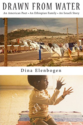 Search : Drawn From Water: An American Poet, An Ethiopian Family, an Israeli Story