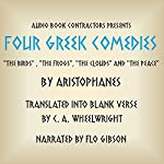 Four Greek Comedies: 'The Birds', 'The Frogs', 'The Clouds', and 'The Peace' | C. A. Wheelwright (translator),Aristophanes