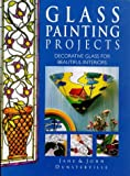 img - for Glass Painting Projects     Decorative Glass for Beautiful Interiors book / textbook / text book