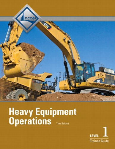 Heavy Equipment Operations Level 1 Trainee Guide, Paperback (3rd Edition)