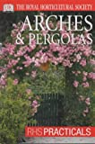 img - for Arches and Pergolas (RHS Practicals) book / textbook / text book