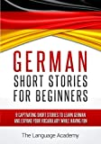 German: Short Stories For Beginners - 9 Captivating Short Stories to Learn German and Expand Your Vocabulary While Having Fun