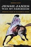 Jesse James Was My Neighbor, Homer Croy, 0803263805
