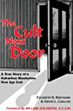 The Cult Next Door, Elizabeth R. Burchard and Judith L. Carlone, 1576333000