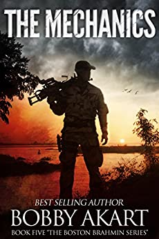 The Mechanics: A Post-Apocalyptic Fiction Series (The Boston Brahmin Book 5) by [Akart, Bobby]