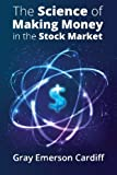 The Science of Making Money in the Stock Market