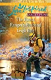 The Forest Ranger's Husband, Leigh Bale, 0373815859