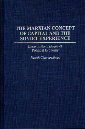 The Marxian Concept of Capital and the Soviet Experience: Essay in the Critique of Political Economy (Praeger Series in