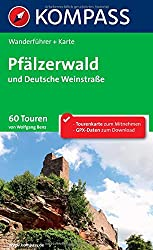 Pfälzerwald und Deutsche Weinstraße: Wanderführer mit Extra Tourenkarte zum Mitnehmen.