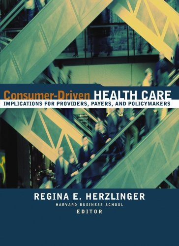Consumer-Driven Health Care: Implications for Providers, Payers, and Policy-Makers