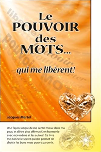 Le pouvoir des mots... qui me libèrent ! - Jacques Martel