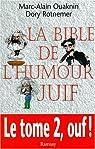 LA BIBLE DE L'HUMOUR JUIF. Tome 2 par Ouaknin