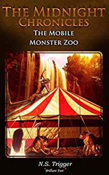 The Mobile Monster Zoo (The Midnight Chronicles Book 2) by [Trigger, Neil]